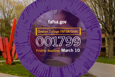Goshen College's FAFSA code, 001799 and priority deadline March 10