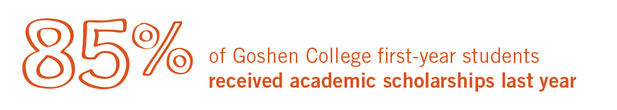 Worrying about affording college without financial aid isn't an issue at Goshen College.