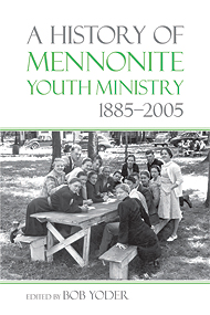 New book examines the history of Mennonite youth ministry