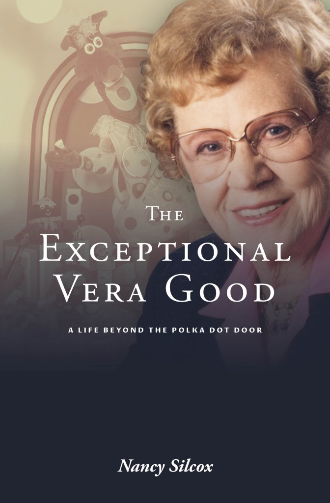 Woman on a poster. The Exceptional Vera Good a Life Beyond the Polka Dot Door Nancy Silcox