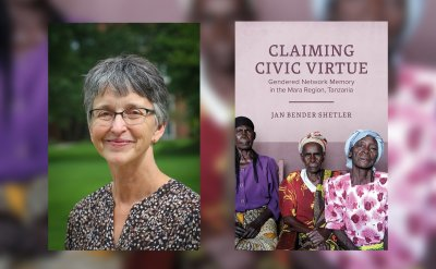 Jan Bender Shetler next to her book cover. Claiming Civic Virtue Gendered Network Memory in the Mara Region, Tanzania