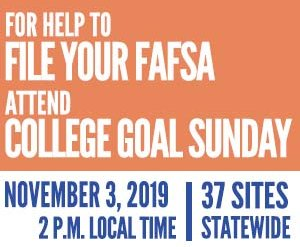'For help to file you FAFSA attend college goal Sunday. November 3, 2019 2 P.M. local time. 37 sites statewide' Poster