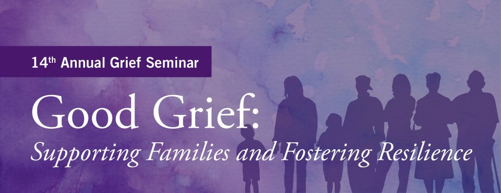Good Grief: Supporting Families and Fostering Resilience